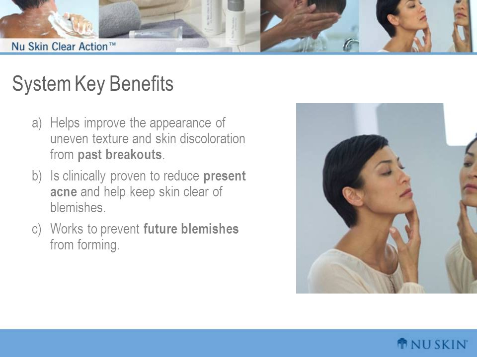 System Key Benefits Helps improve the appearance of uneven texture and skin discoloration from past breakouts.