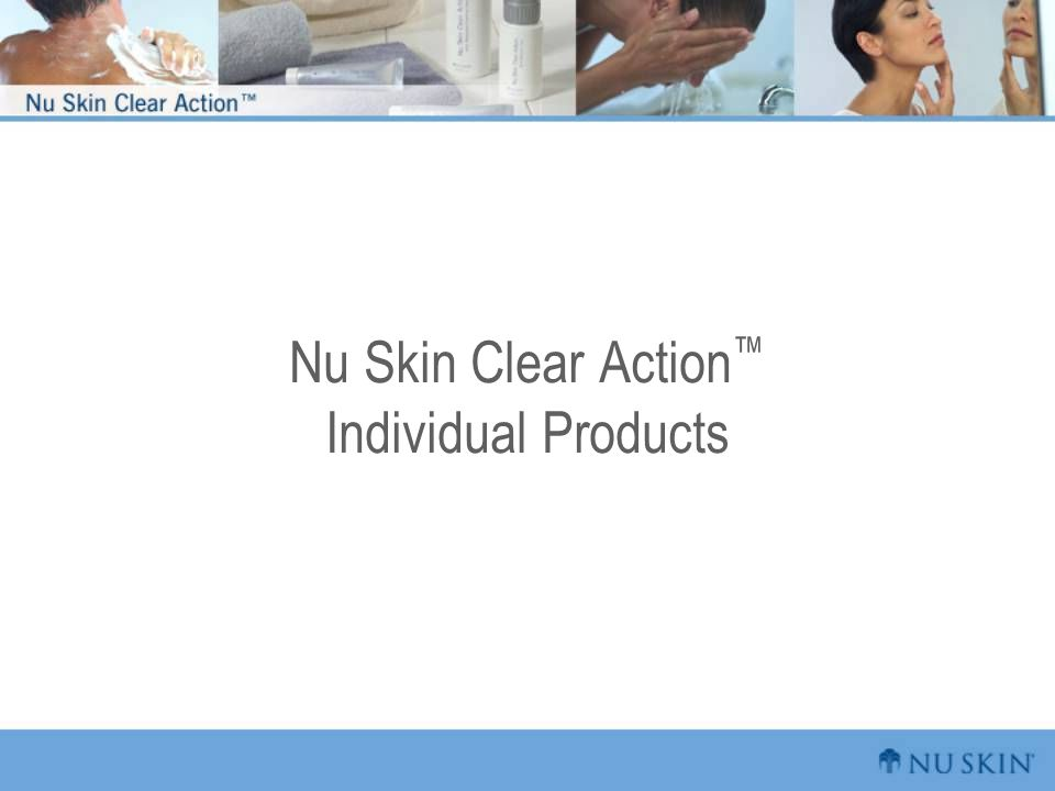 Nu Skin Clear Action™ Individual Products