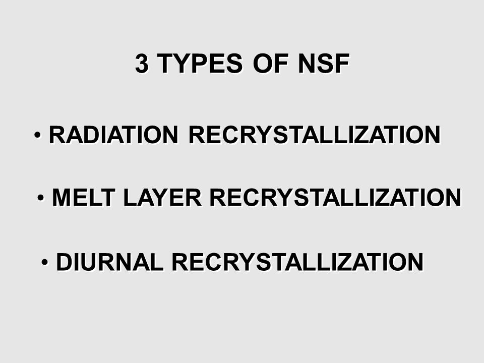 3 TYPES OF NSF RADIATION RECRYSTALLIZATION