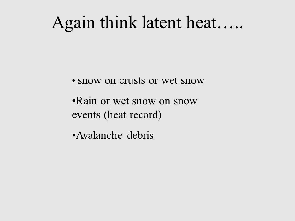 Again think latent heat…..