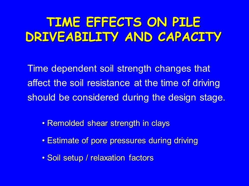 TIME EFFECTS ON PILE DRIVEABILITY AND CAPACITY