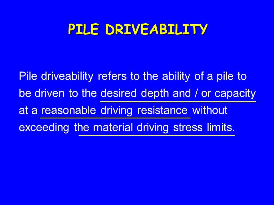 PILE DRIVEABILITY