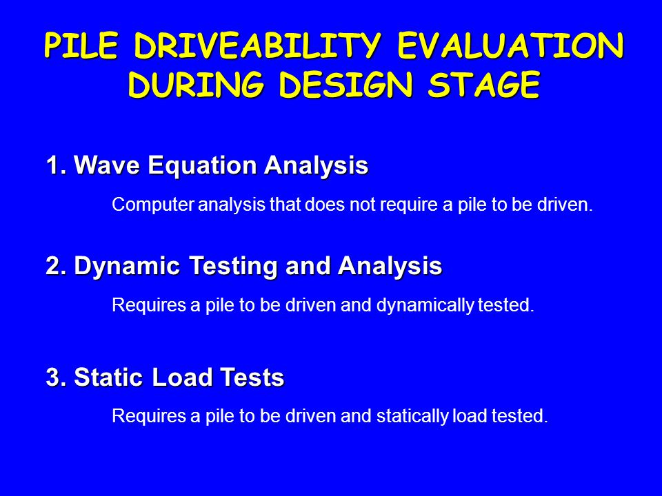 PILE DRIVEABILITY EVALUATION DURING DESIGN STAGE