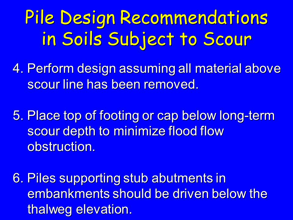 Pile Design Recommendations in Soils Subject to Scour
