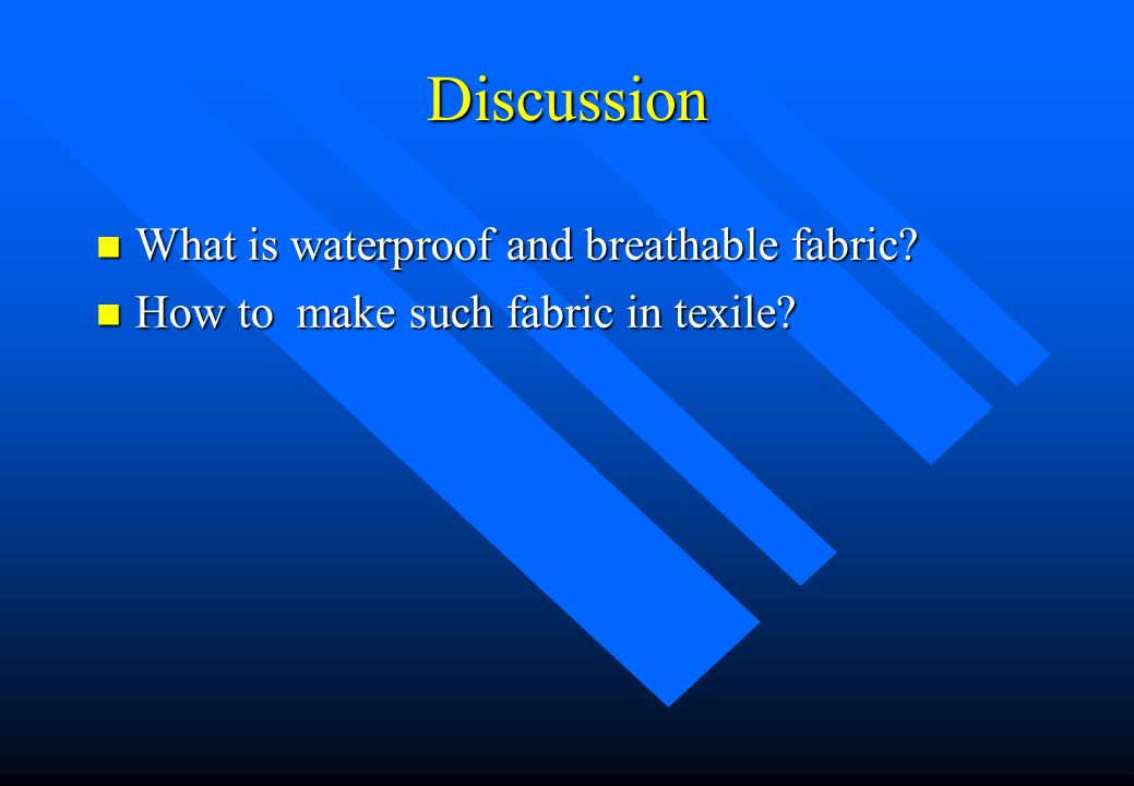 Discussion What is waterproof and breathable fabric