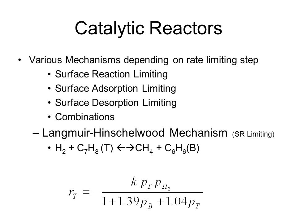 Catalytic Reactors Langmuir-Hinschelwood Mechanism (SR Limiting)