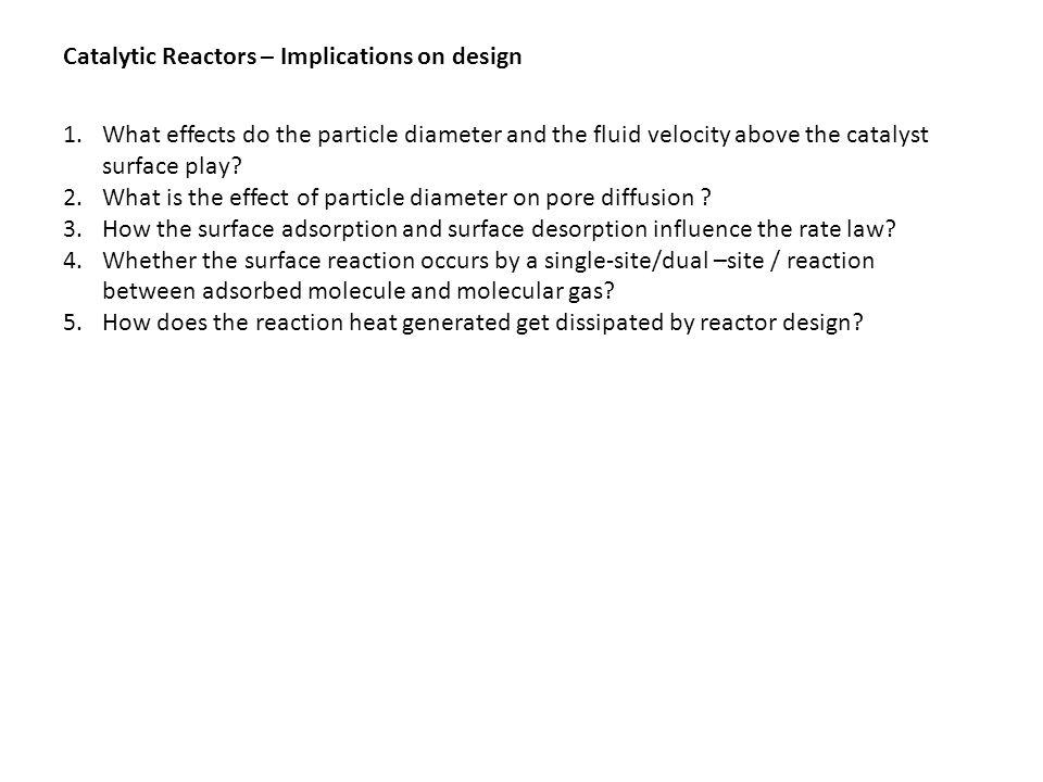Catalytic Reactors – Implications on design