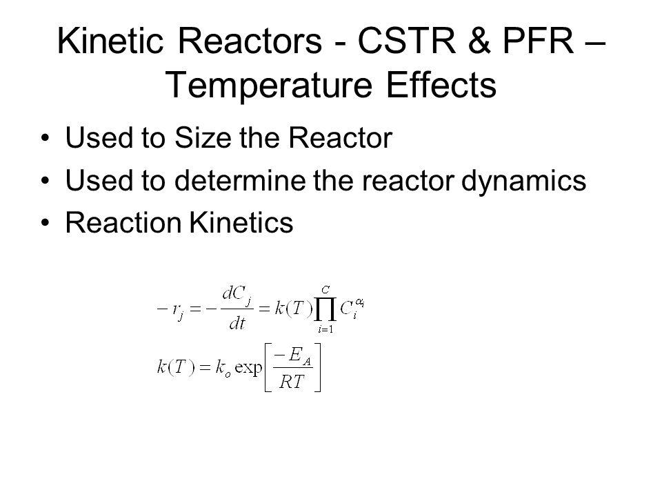 Kinetic Reactors - CSTR & PFR – Temperature Effects