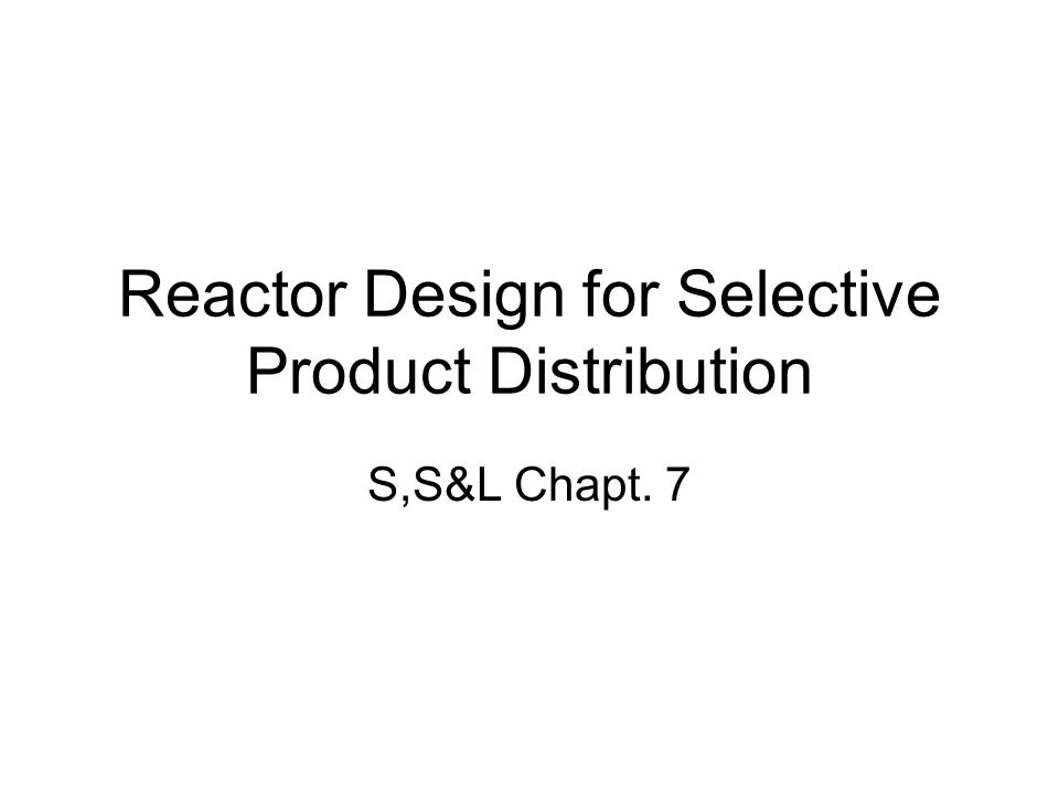 Reactor Design for Selective Product Distribution