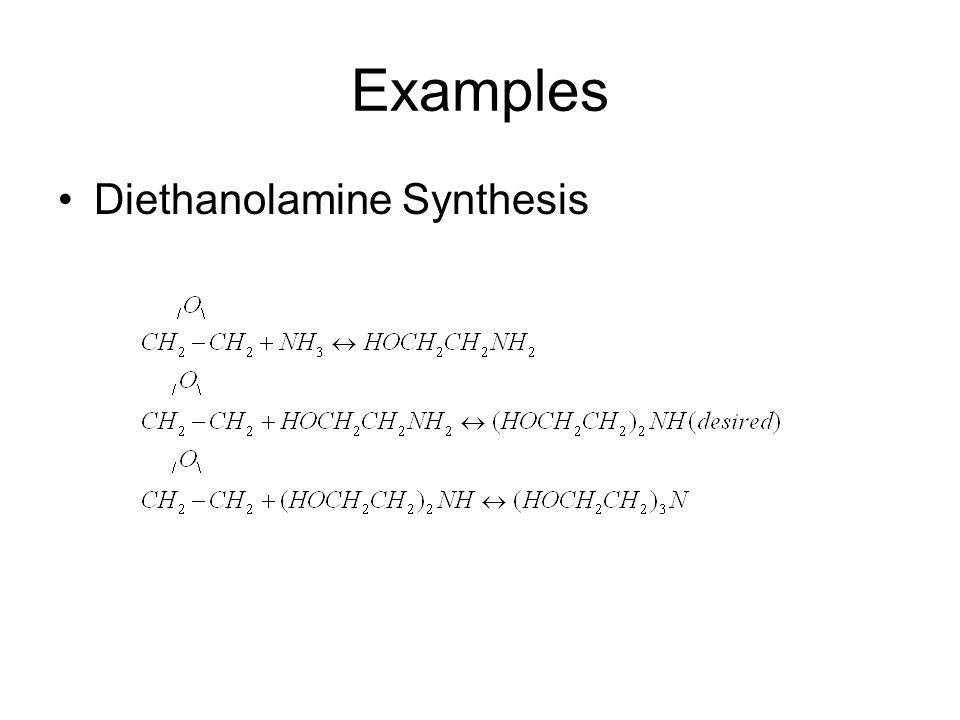 Examples Diethanolamine Synthesis Series parallel