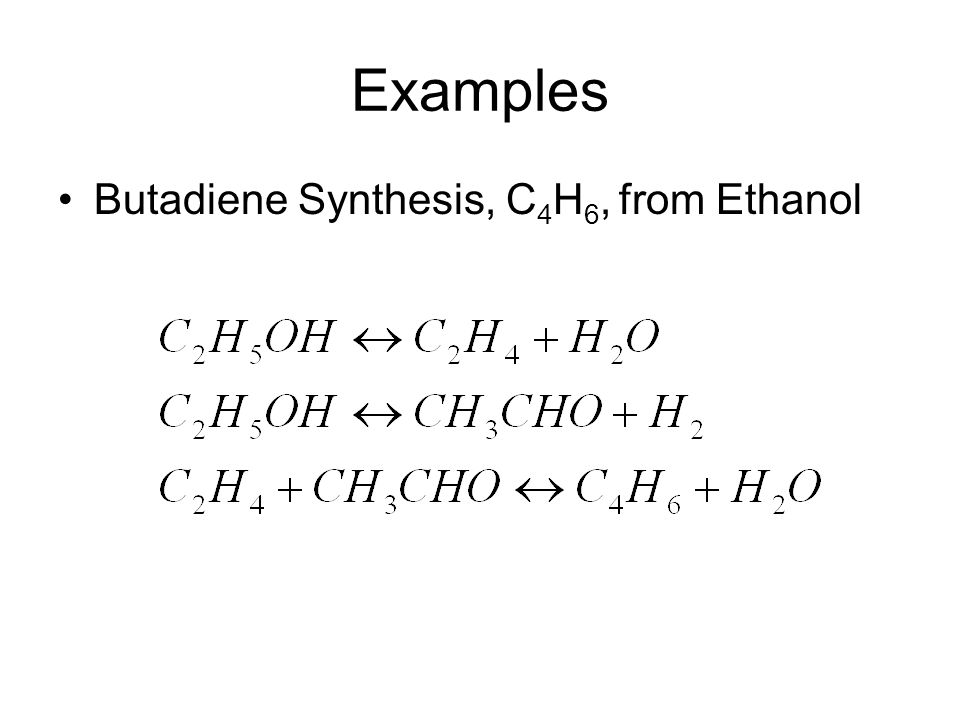 Examples Butadiene Synthesis, C4H6, from Ethanol