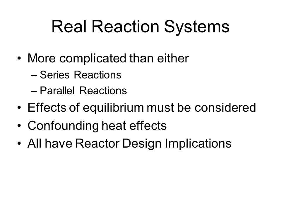 Real Reaction Systems More complicated than either