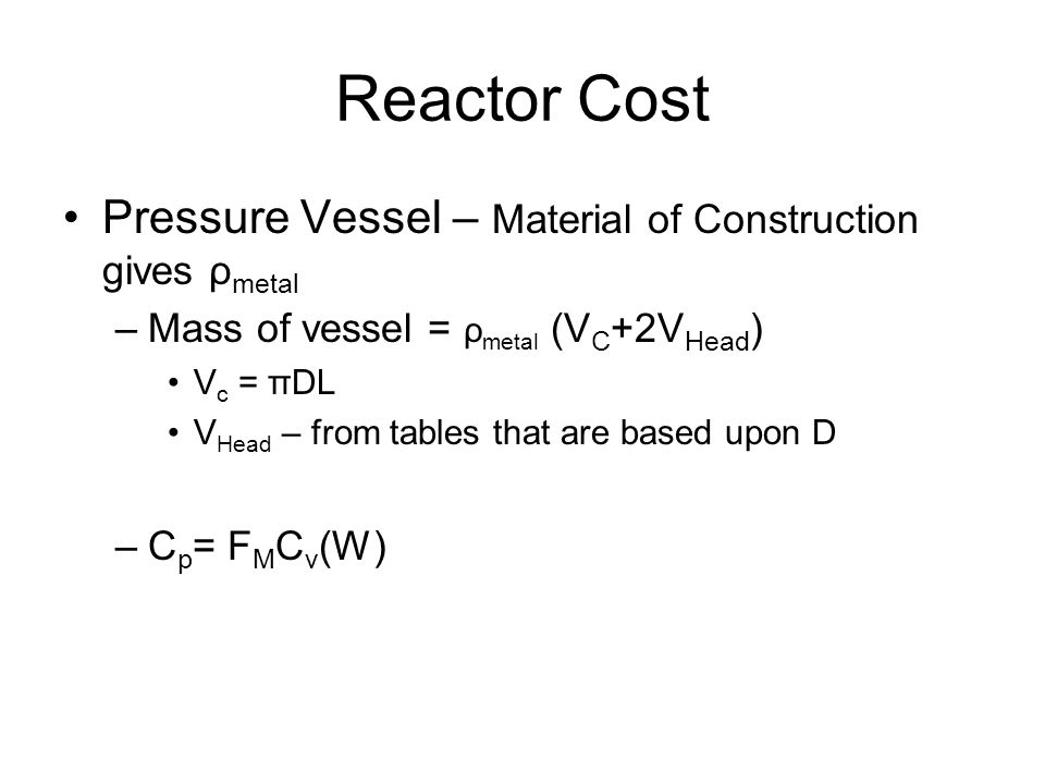 Reactor Cost Pressure Vessel – Material of Construction gives ρmetal