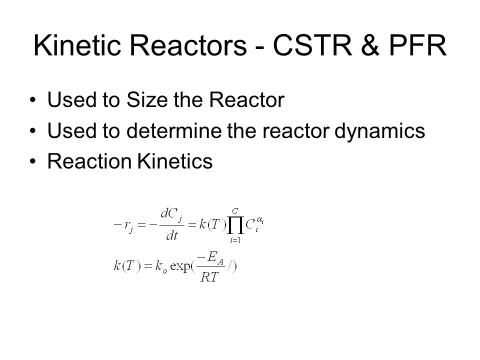 Kinetic Reactors - CSTR & PFR