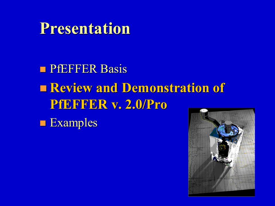 Presentation Review and Demonstration of PfEFFER v. 2.0/Pro