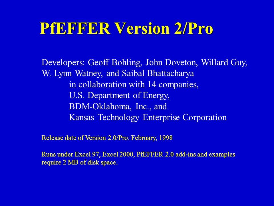 PfEFFER Version 2/Pro Developers: Geoff Bohling, John Doveton, Willard Guy, W. Lynn Watney, and Saibal Bhattacharya.