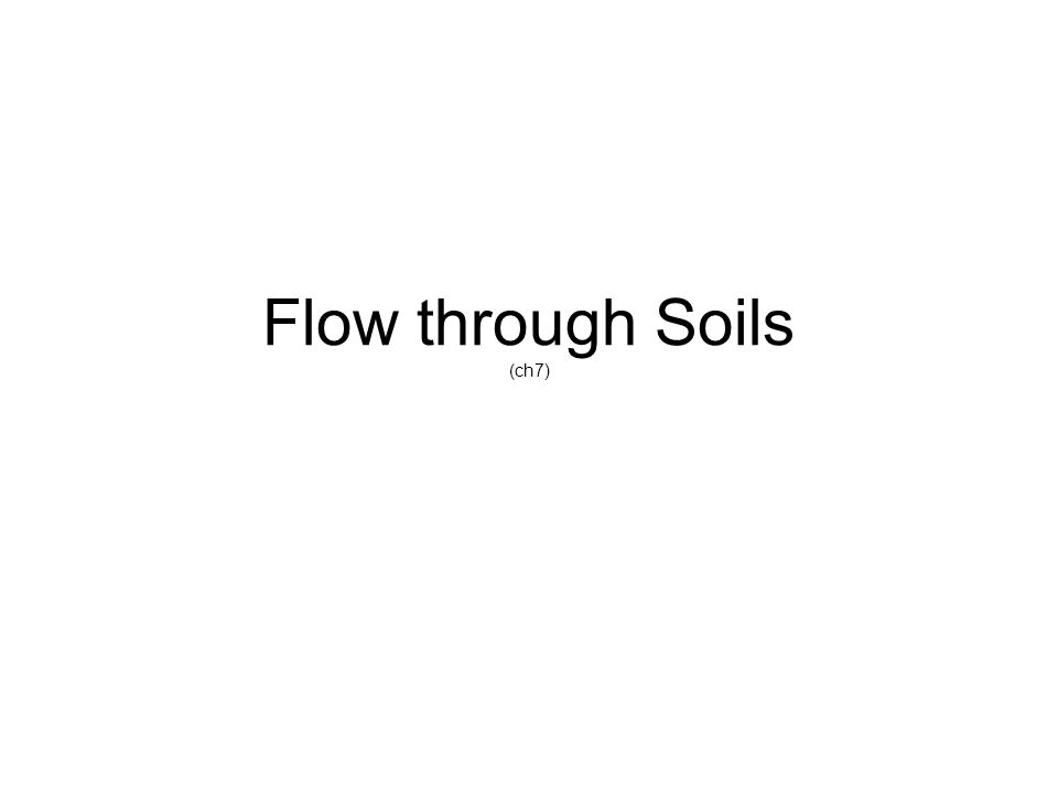 Flow through Soils (ch7)