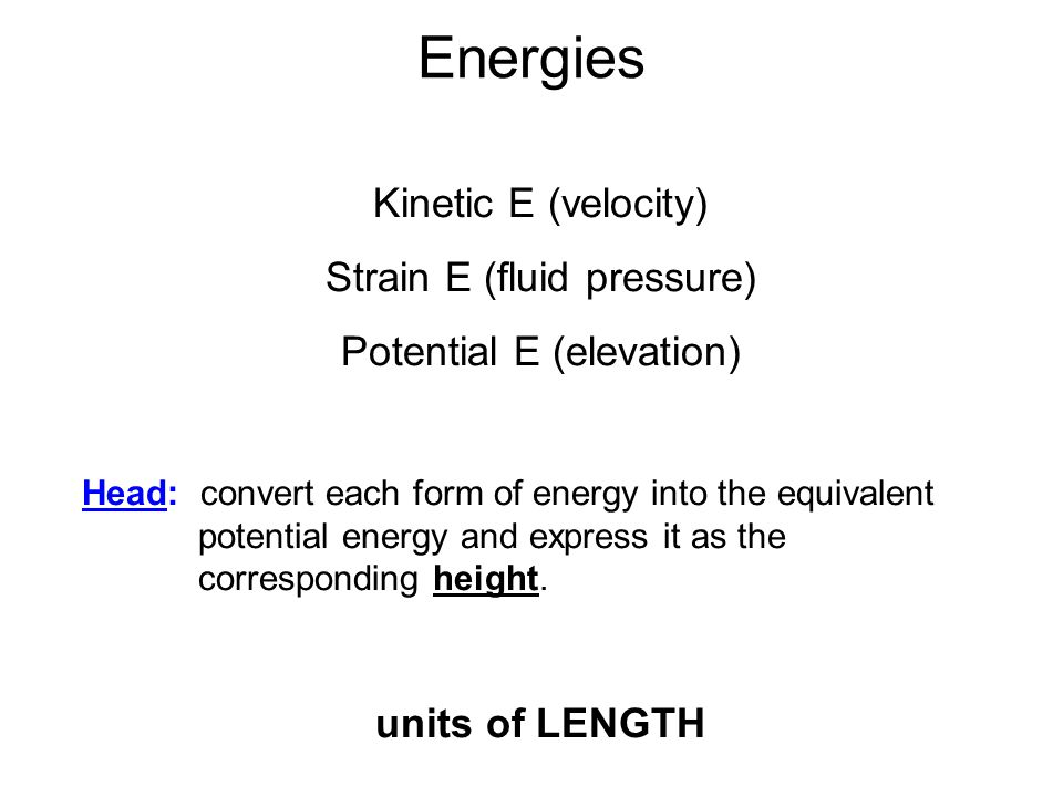 Energies Kinetic E (velocity) Strain E (fluid pressure)