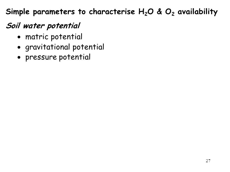 Simple parameters to characterise H2O & O2 availability