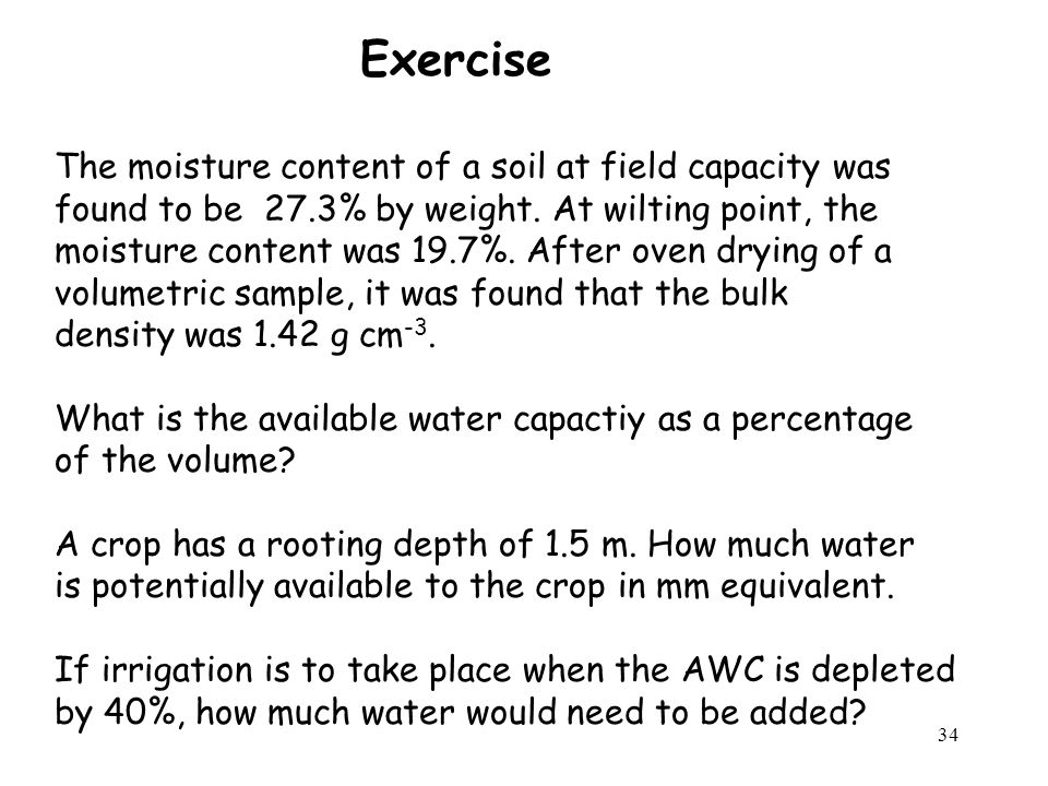 Exercise The moisture content of a soil at field capacity was