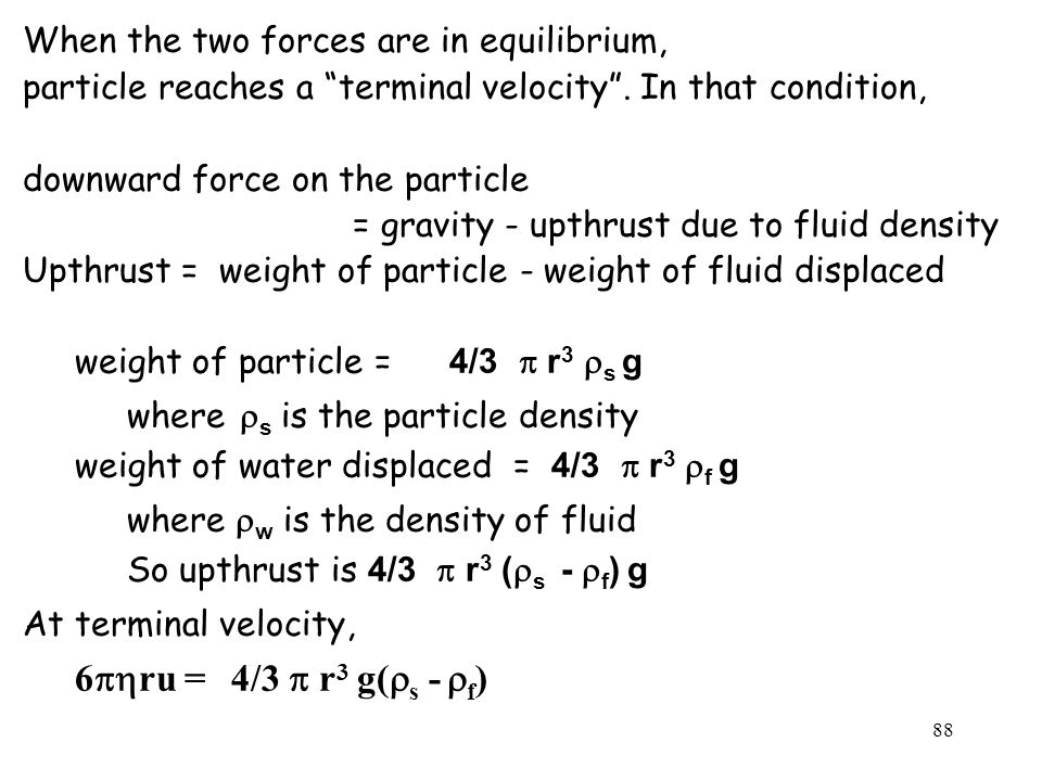 6phru = 4/3 p r3 g(rs - rf) When the two forces are in equilibrium,