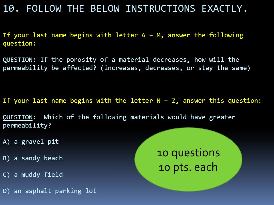 10 questions 10 pts. each 10. FOLLOW THE BELOW INSTRUCTIONS EXACTLY.