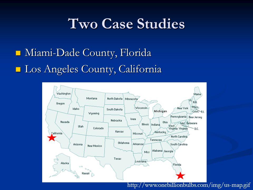 Two Case Studies Miami-Dade County, Florida