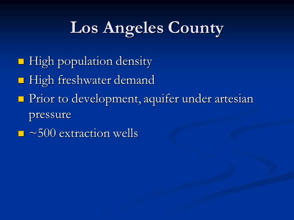 Los Angeles County High population density High freshwater demand