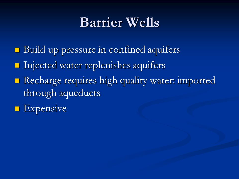 Barrier Wells Build up pressure in confined aquifers