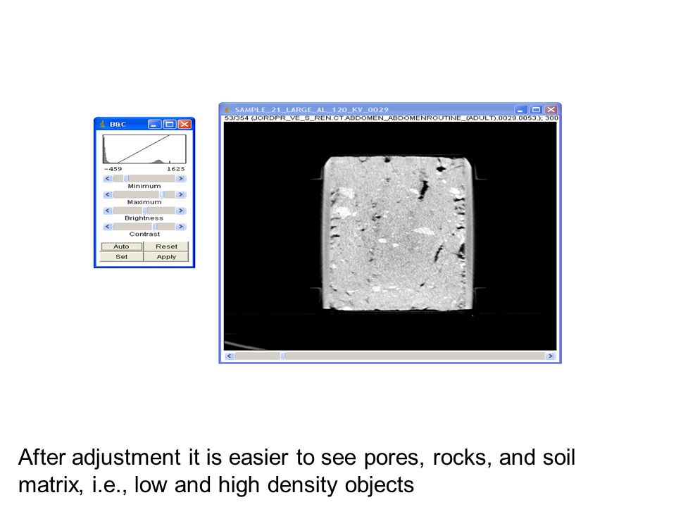 After adjustment it is easier to see pores, rocks, and soil matrix, i