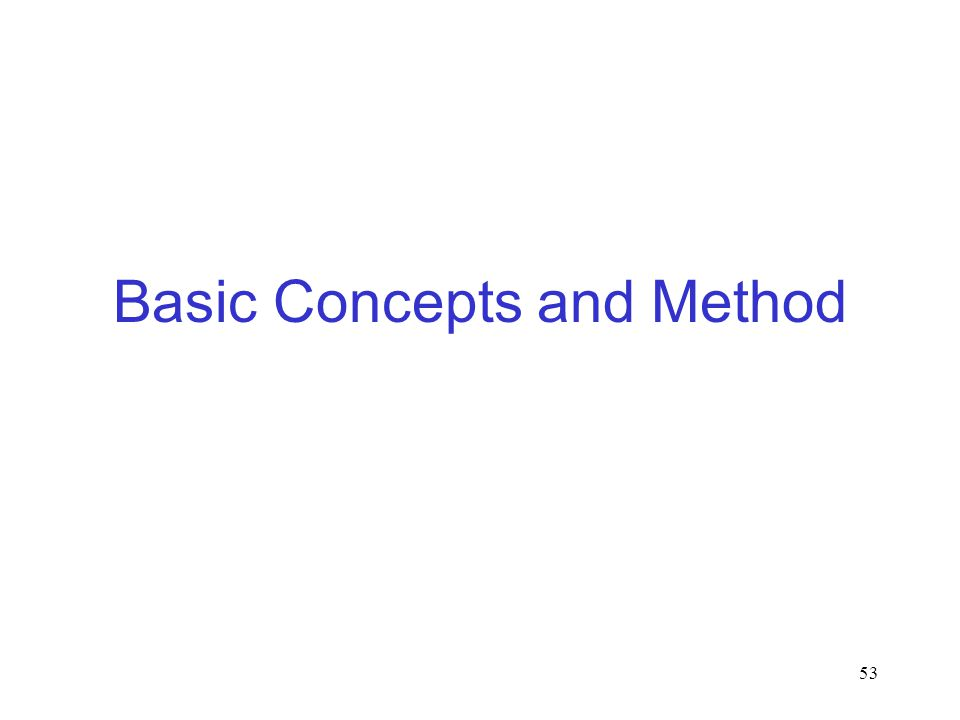 Basic Concepts and Method