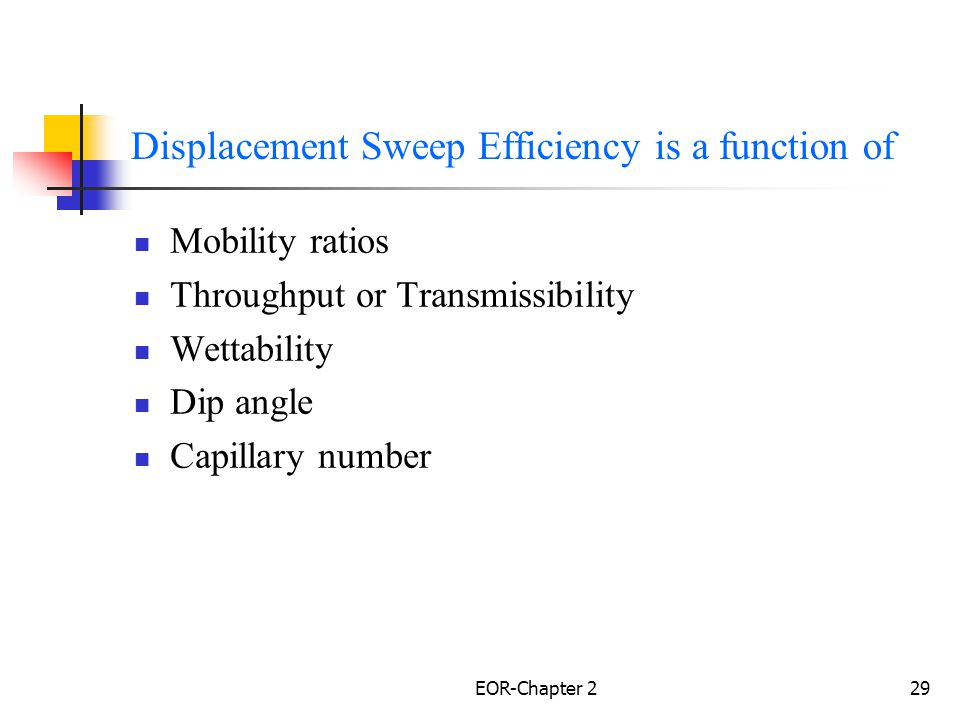 Displacement Sweep Efficiency is a function of
