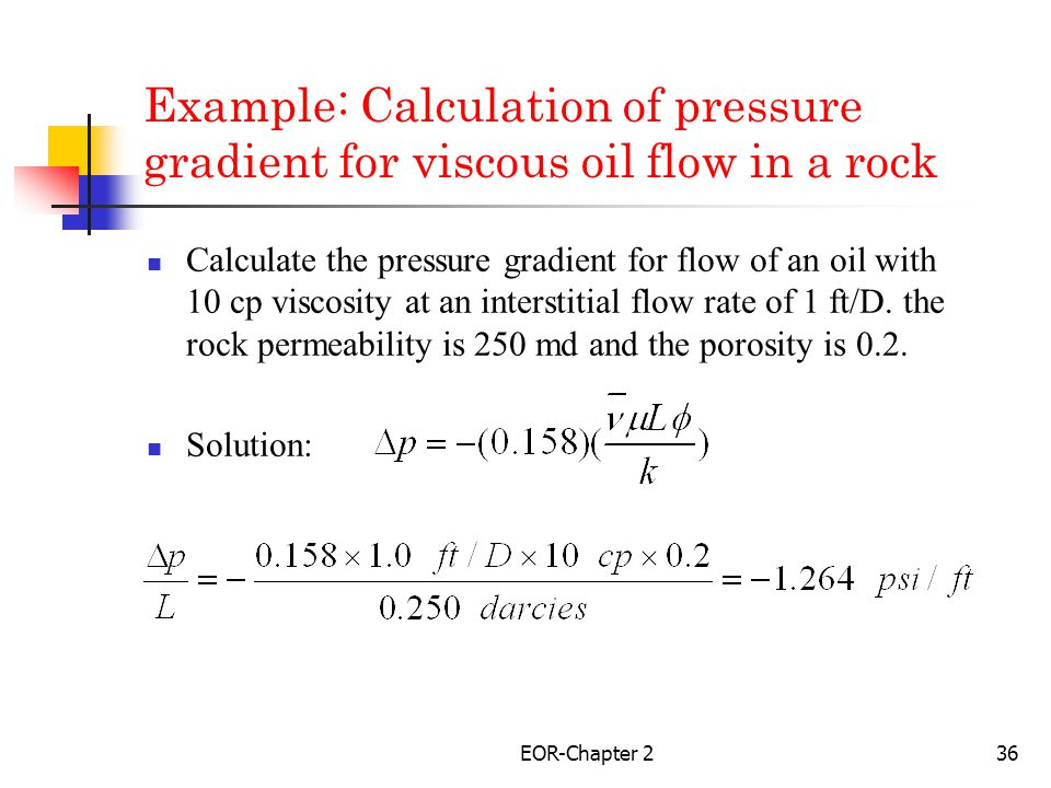 Example: Calculation of pressure gradient for viscous oil flow in a rock