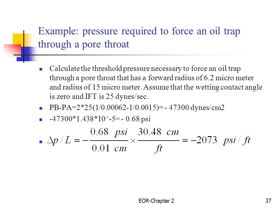 Example: pressure required to force an oil trap through a pore throat