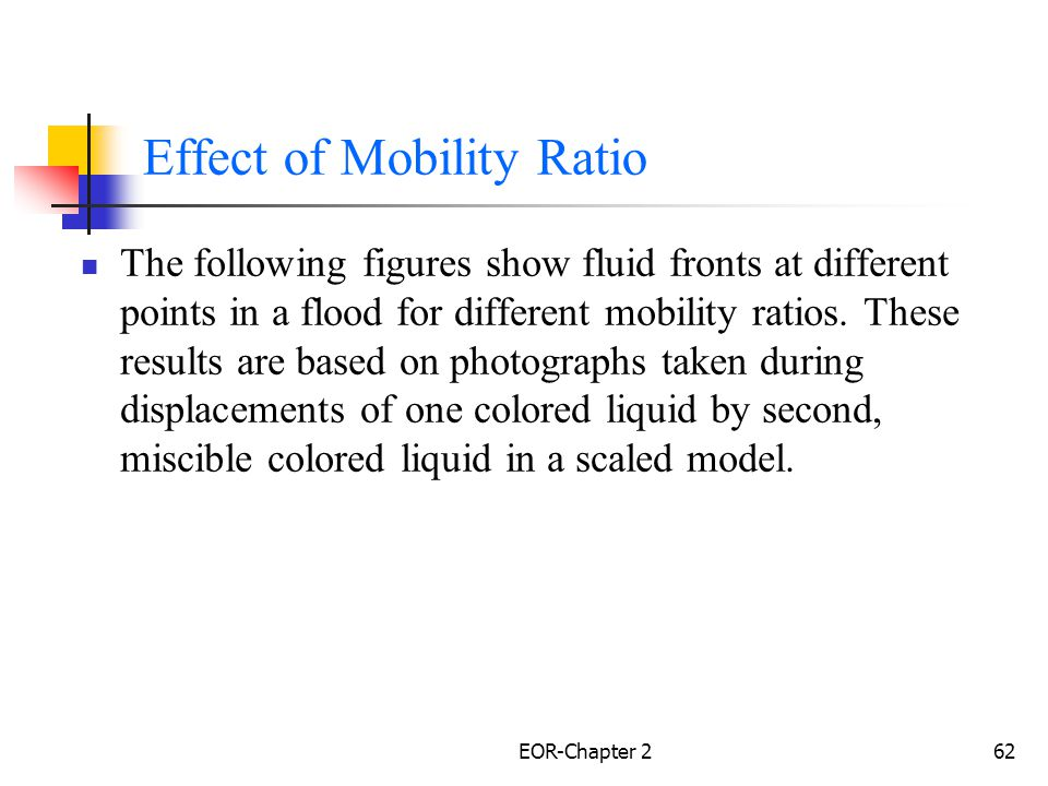 Effect of Mobility Ratio