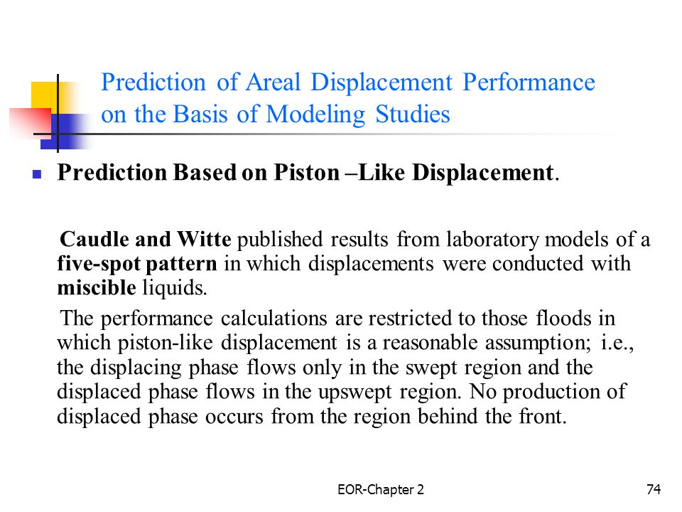 Prediction of Areal Displacement Performance on the Basis of Modeling Studies