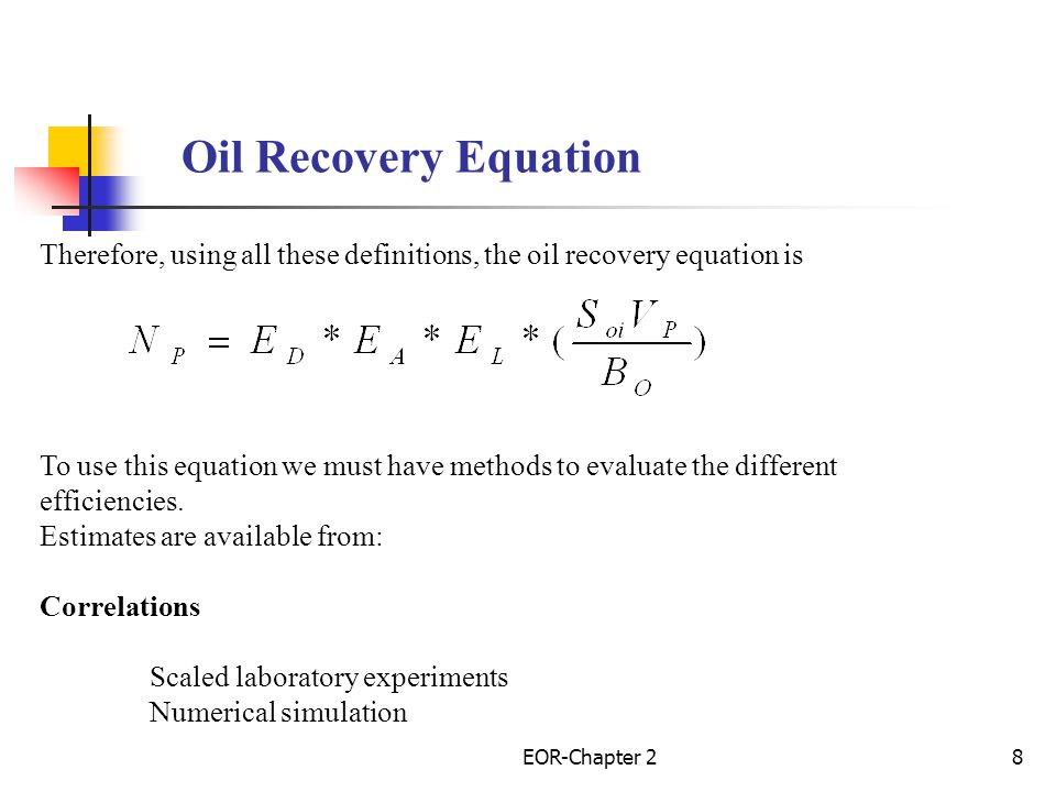 Oil Recovery Equation Therefore, using all these definitions, the oil recovery equation is.