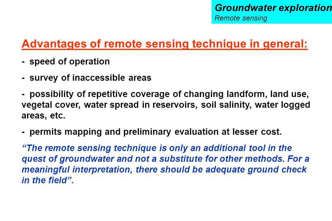 Advantages of remote sensing technique in general: