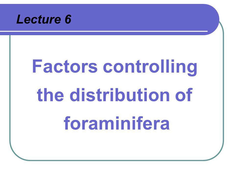 Factors controlling the distribution of foraminifera