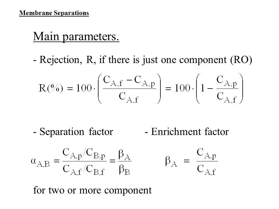 Main parameters. - Rejection, R, if there is just one component (RO)