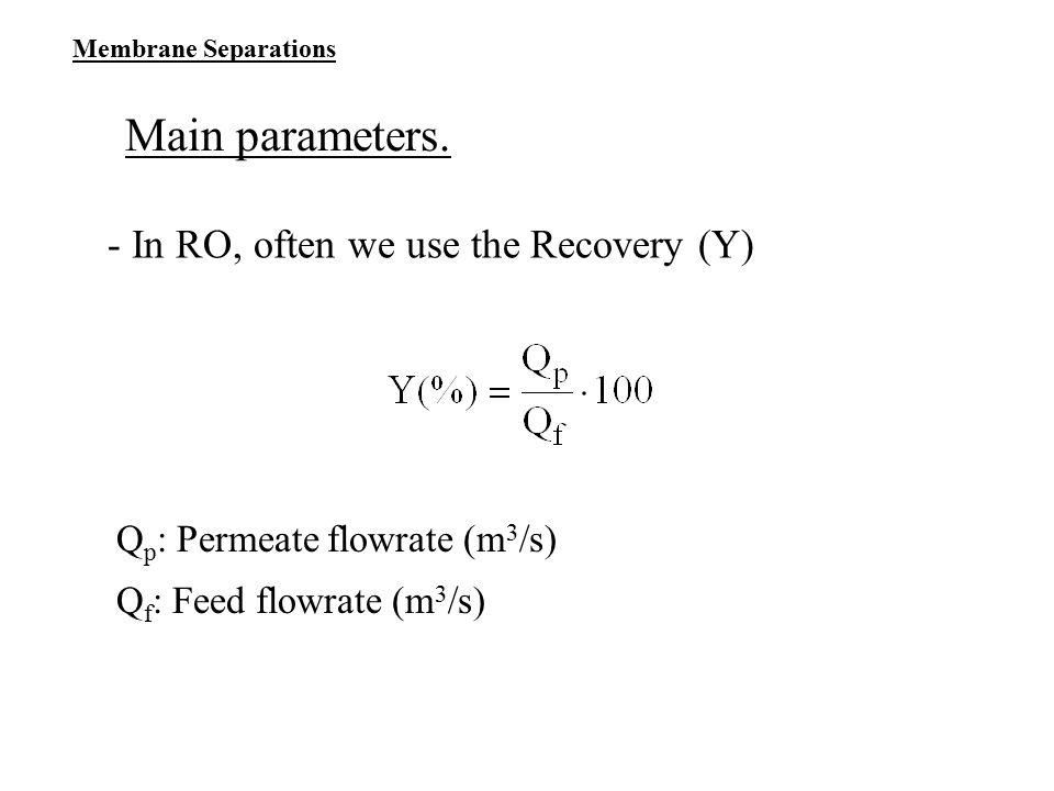Main parameters. - In RO, often we use the Recovery (Y)