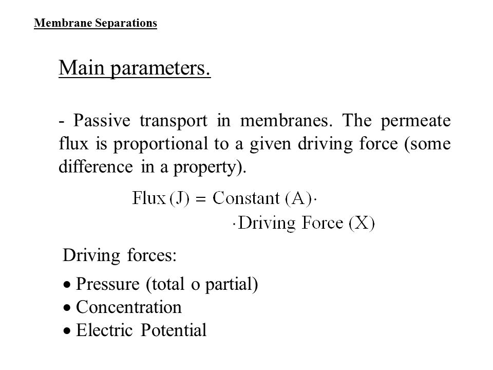 Membrane Separations Main parameters.