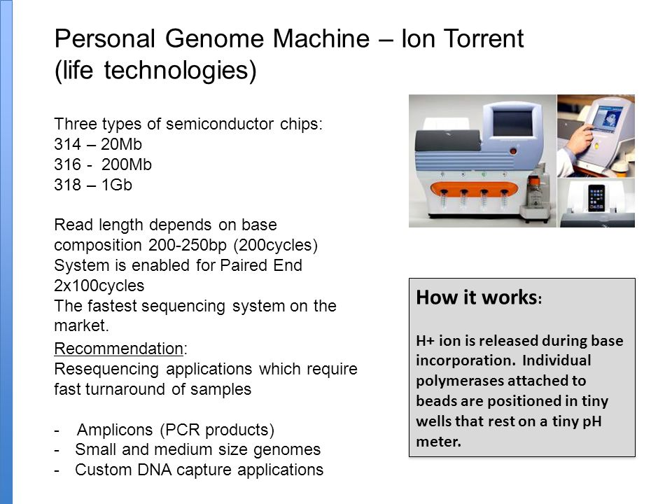 Personal Genome Machine – Ion Torrent (life technologies)