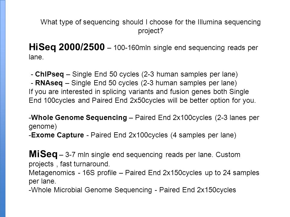 HiSeq 2000/2500 – 100-160mln single end sequencing reads per lane.