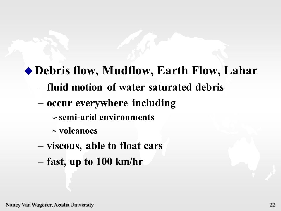 Debris flow, Mudflow, Earth Flow, Lahar