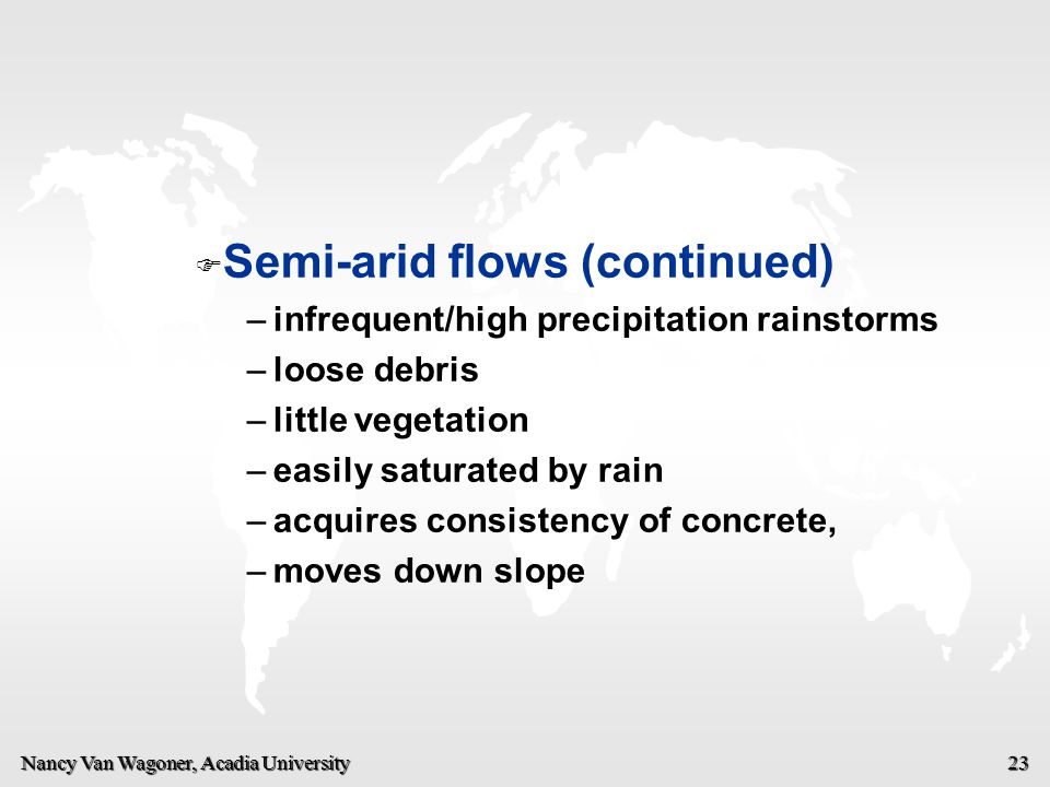 Semi-arid flows (continued)