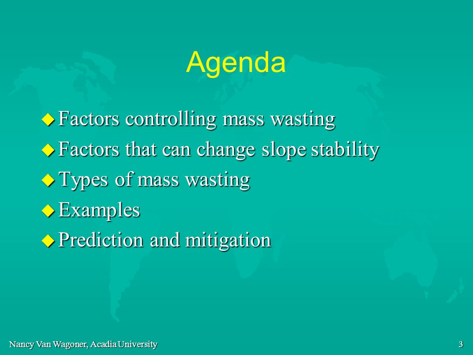 Agenda Factors controlling mass wasting