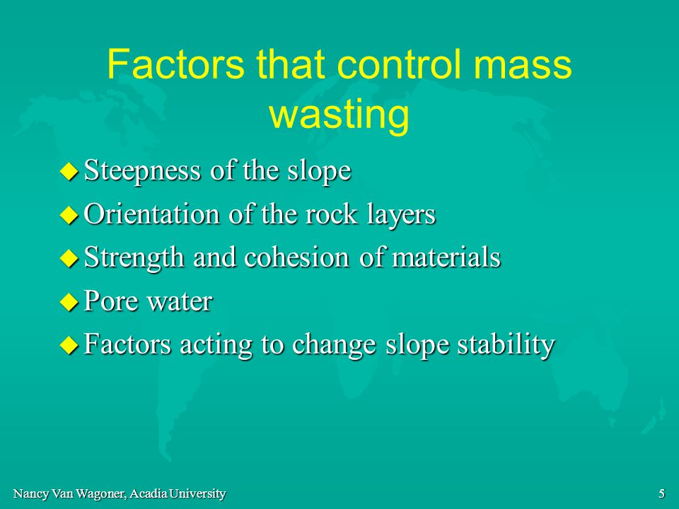 Factors that control mass wasting