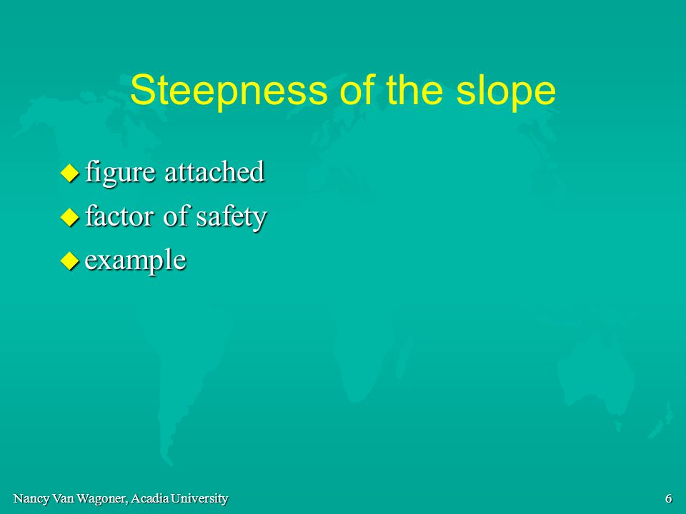 Steepness of the slope figure attached factor of safety example