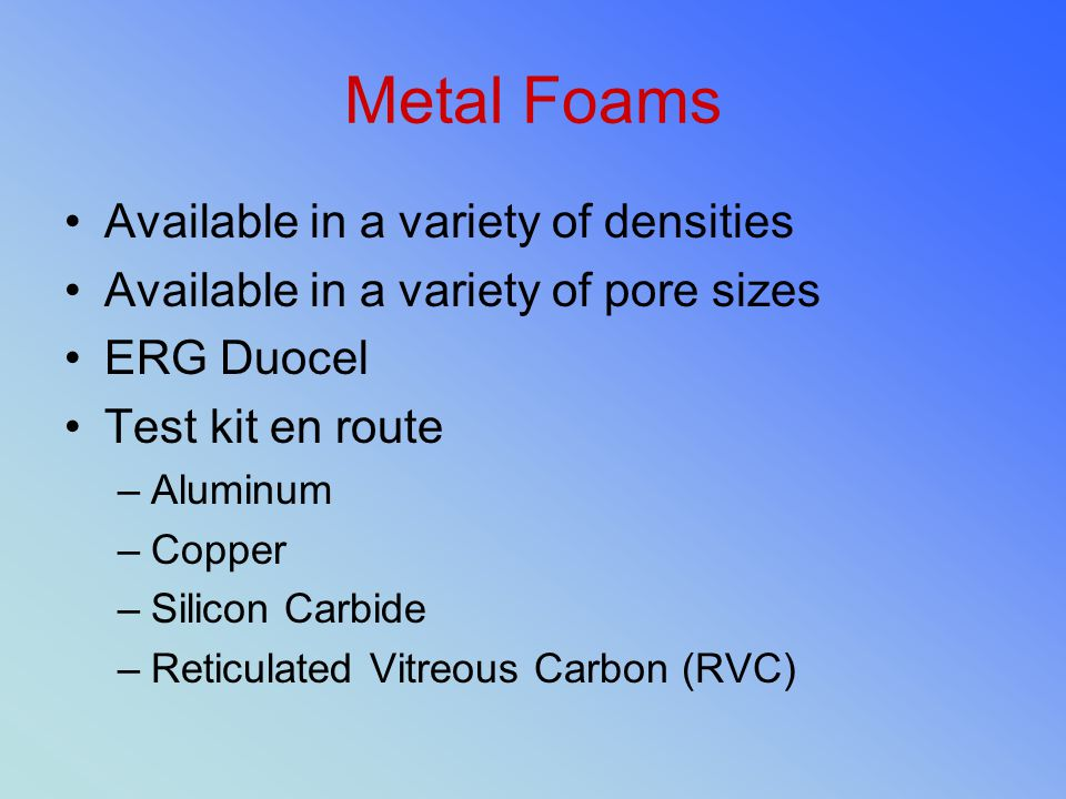 Metal Foams Available in a variety of densities